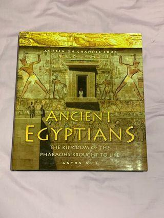 ANCIENT EGYPTIANS: THE KINGDOM OF THE PHARAOHS BROUGHT TO LIFE by Anton Gill