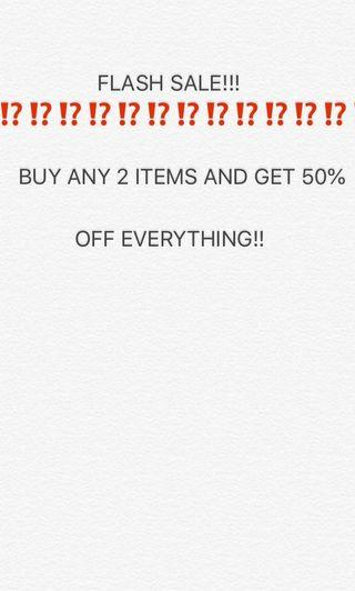 50% off everything flash sale!!