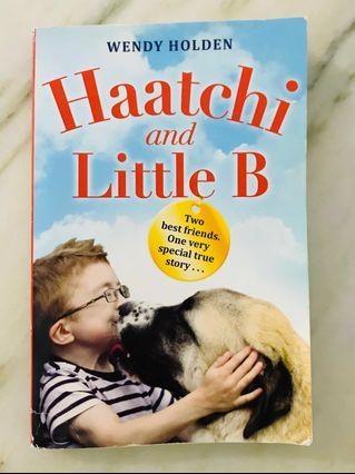 Haatchi and Little B Wendy Holden (free post)