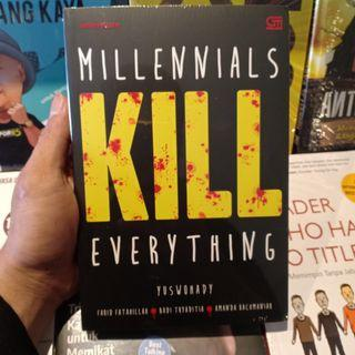 MILLENNIALS KILL EVERYTHING karya YUSWOHADY