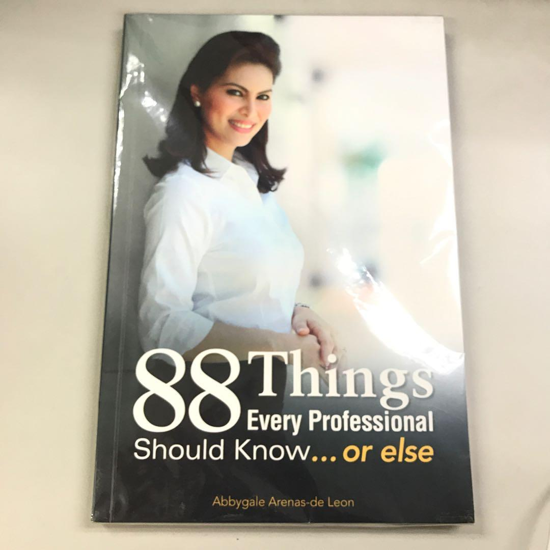 88 Things Every Professional Should Know... Or Else by Abbygale Arenas-de Leon
