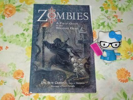Zombies: A Field Guide to the Walking Dead byBob Curran
