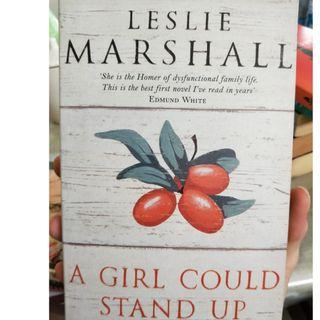 A Girl Could Stand Up by Leslie Marshall