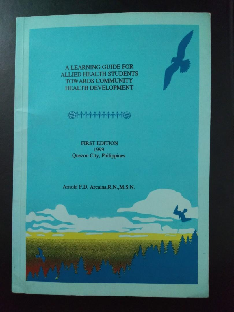 A learning Guide for Allied Health Students Towards Community Health Development 1st Edition- Arnold F.D. Arcaina, RN., M.S.N.