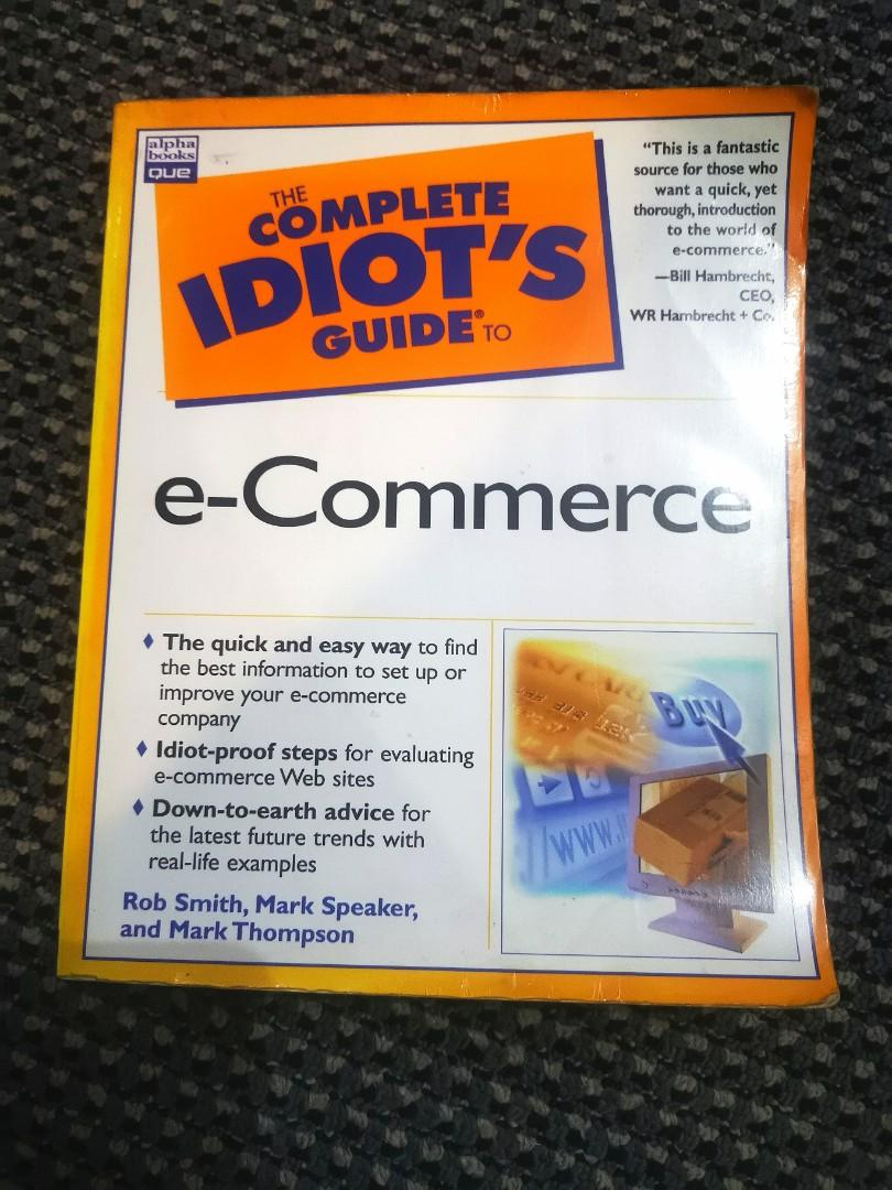 The Complete Idiot's Guide to E-Commerce by Rob Smith, Mark Speaker, and Mark Thompson