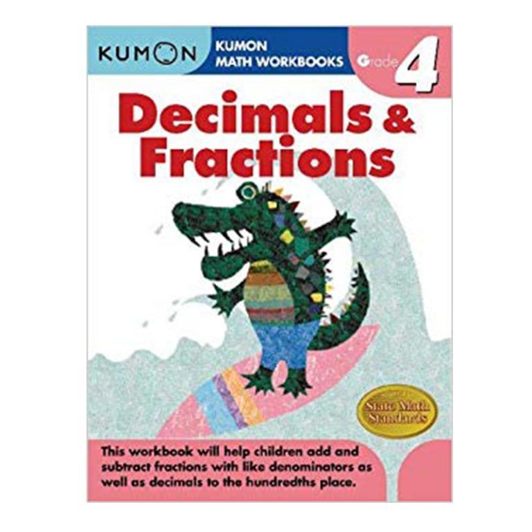 KUMON MATH WORKBOOKS: DECIMAL & FRACTIONS GRADE 4 - Educational Activity Book