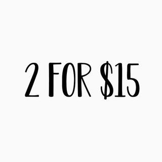 2 items $15 or under for $15