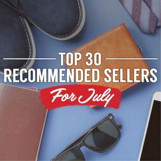 Top 30 Recommended Sellers for July