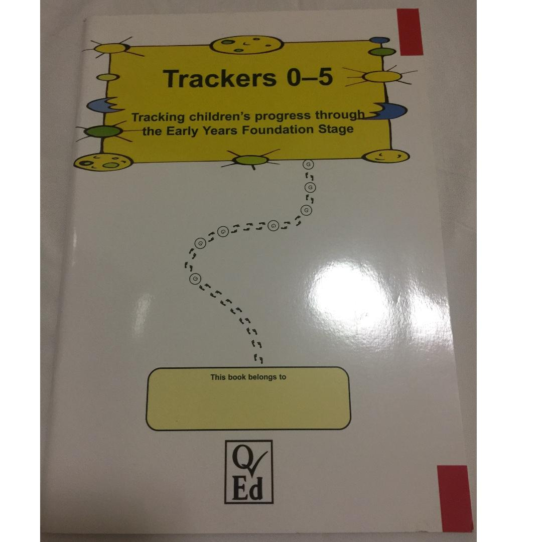 Trackers 0-5 Tracking children's progress through the Early Years Foundation Stage (U.K.)