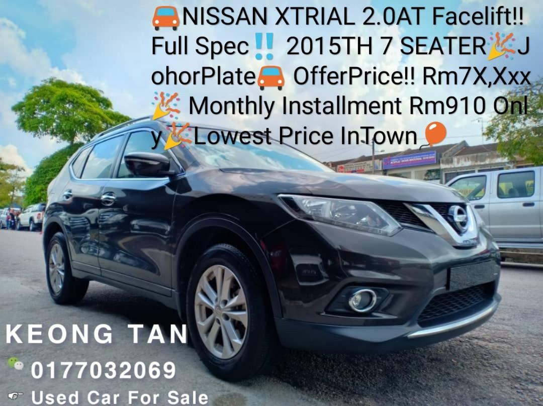 NISSAN XTRIAL 2.0AT Facelift‼️Full Spec‼️ 2015TH 7 SEATER🎉JohorPlate🚘 OfferPrice!! Rm7X,Xxx🎉 Monthly Installment Rm910 Only🎉Lowest Price InTown🎈
