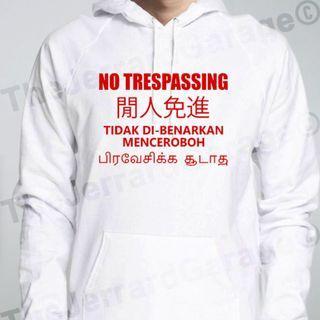 🚚 No Trespassing Signboard Hoodie
