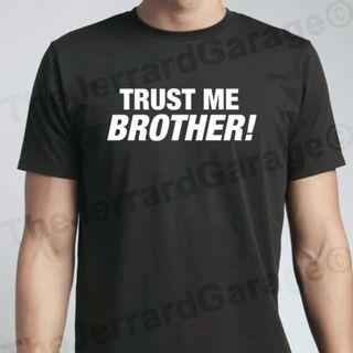 Trust Me Brother! T-Shirt