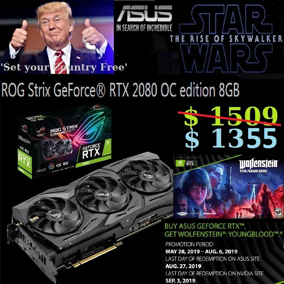 Asus ROG Strix RTX 2080 OC edition 8GB GDDR6 GeForce® (3Y)   , + Free  Wolfenstein: Youngblood games  , or Walk in Tonite for better Offer Rate  ,  (#
