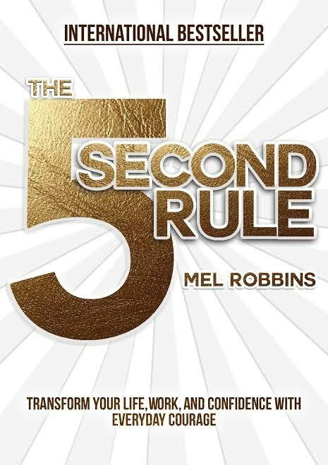 The 5 Second Rule Transform Your Life Work And Confidence With Everyday Courage