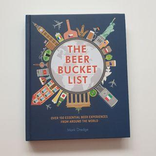 The Beer Bucket List: Over 150 Essential Beer Experiences From Around The World Hardcover Book