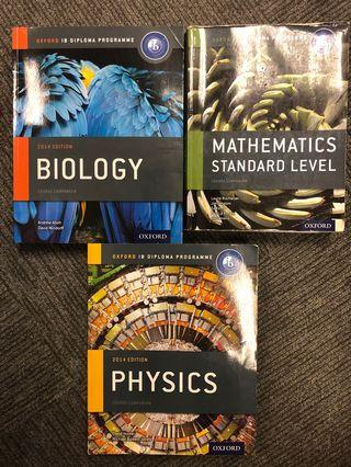 Oxford biology (2014 edition )/ mathematics standard level(course companion) physics (2014 edition)