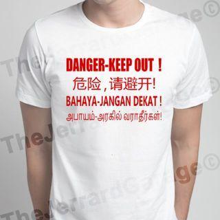 Danger Keep Out Signboard T-Shirt