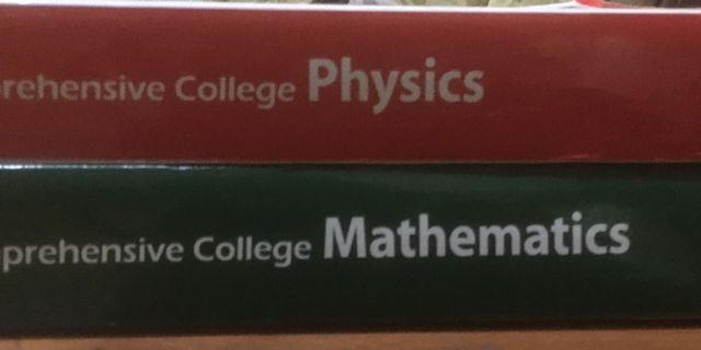 Comprehensive College books (Maths and Physics)