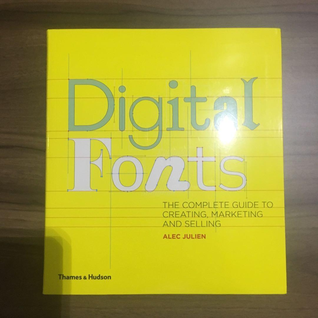 Digital Fonts : The Complete Guide to Creating, Marketing and Selling by Alec Julien