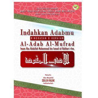 Indahkan Adabmu:Ringkasan dan Huraian AL-ADAB AL-MUFRAD