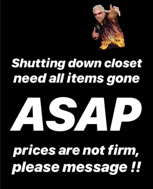 Closing closet need all items gone prices are not fixed