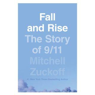 [Ebook] Fall and Rise: The Story of 9/11 by Mitchell Zuckoff