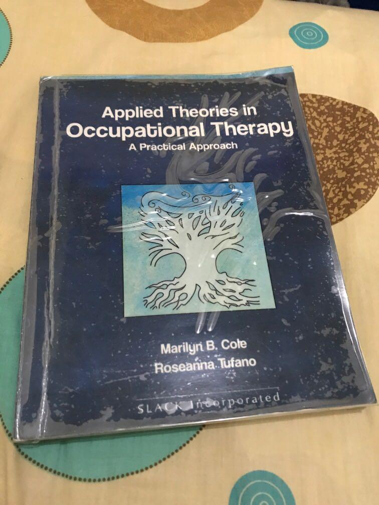 Cole and Tufano's Applied Theories on Occupational Therapy. A practical approach