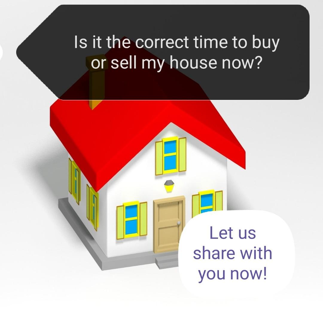 IS IT A GOOD TIME TO BUY/SELL A HOUSE NOW?