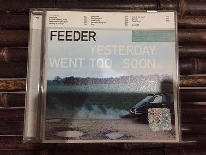Feeder Yesterday Went Too Soon