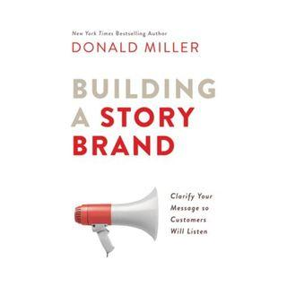 [Ebook] Building a StoryBrand: Clarify Your Message So Customers Will Listen by Donald Miller