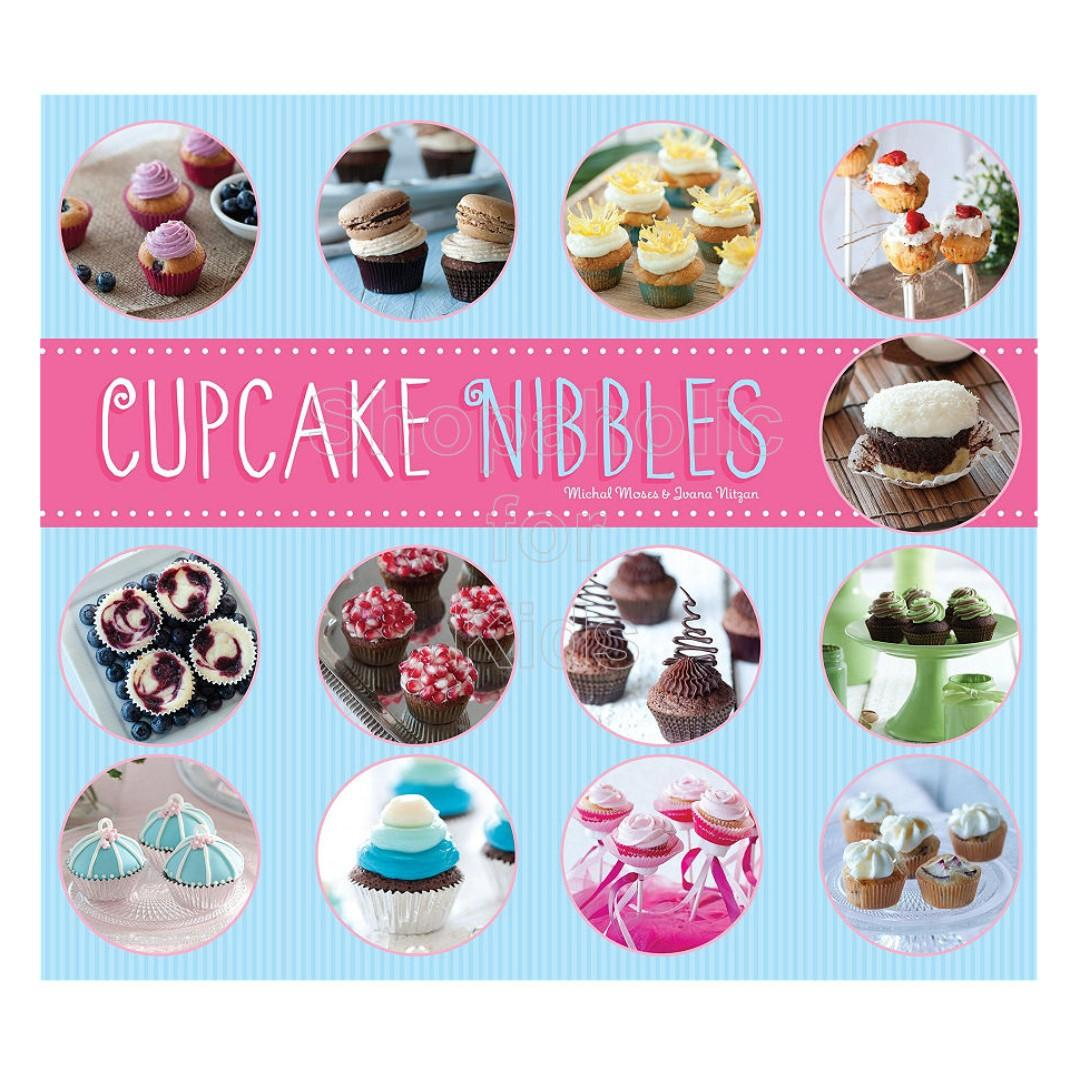 Cupcake Nibbles by Michael Moses and Ivana Nitzan (original price P1,000) kitchen baking oven homebaker bake baker cakepop cake bakery pastry dessert sweets pastrychef decorating icing frosting buttercream