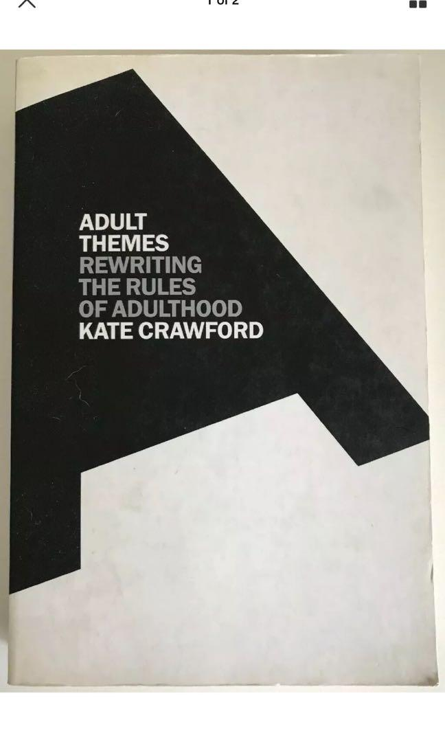 Adult Themes - Rewriting The Rules Of Adulthood - Kate Crawford - Book
