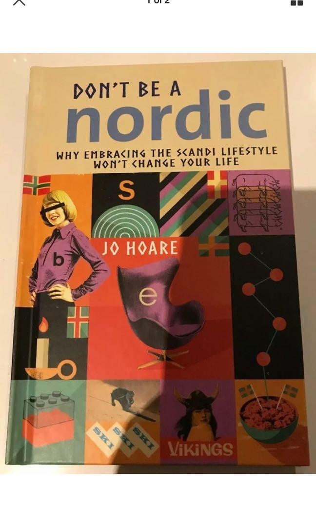 Dont Be A Nordic - Why Embracing The Scandi Lifestyle Wont Change Your Life