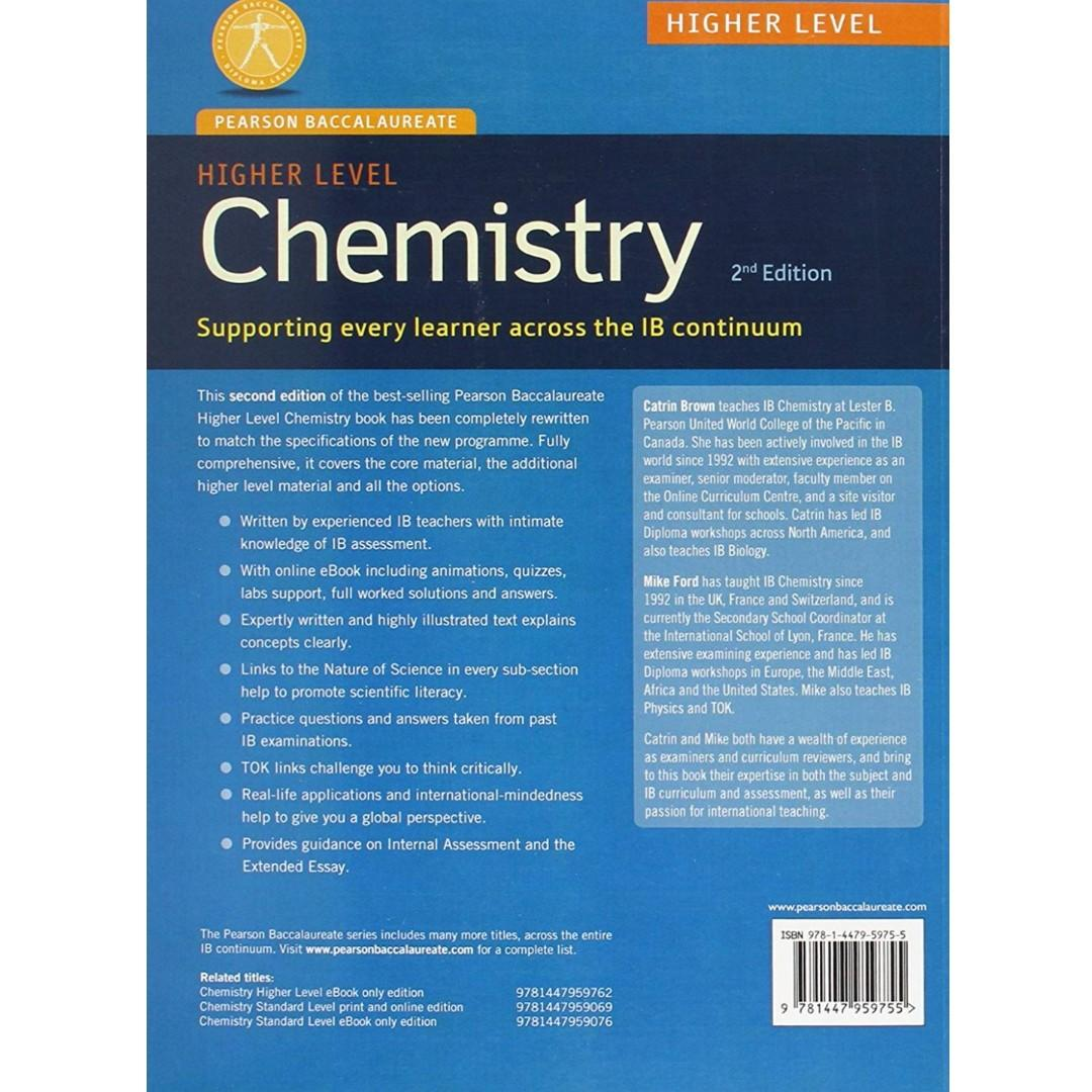 IBDP Chemistry Higher Level for the IB Diploma Pearson Baccalaureate 2nd Edition Pearson International Edition by Catrin Brown and Mike Ford. P5300.