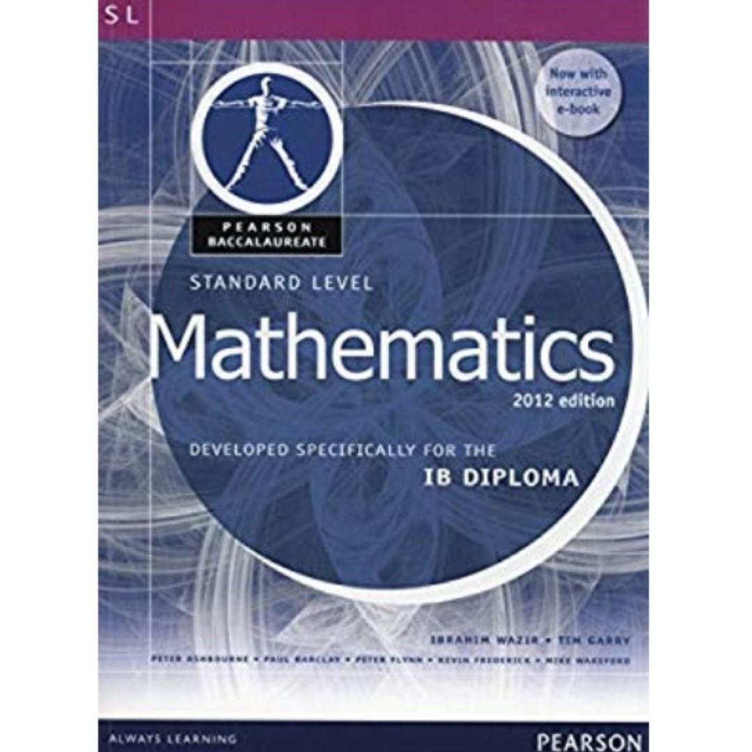 IBDP Math SL Pearson Baccalaureate 2012 Edition by Ibrahim Wazir and Tim Garry. P2700. Used.