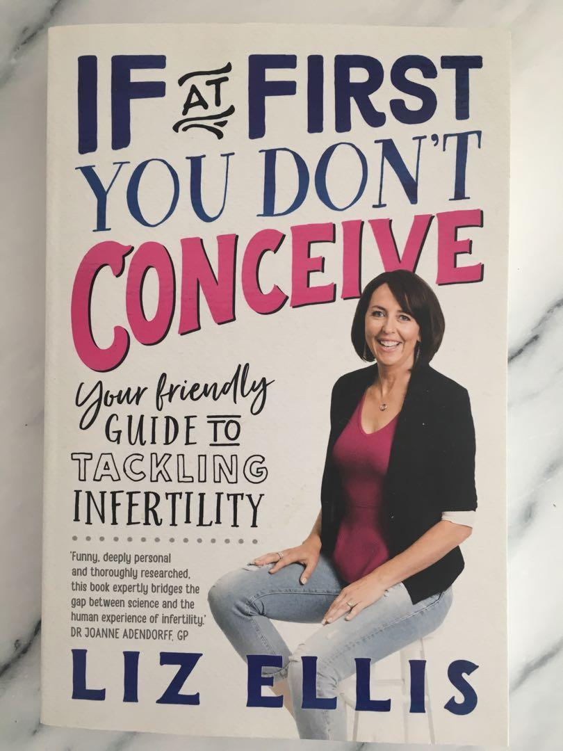 If At First You Don't Conceive by Liz Ellis