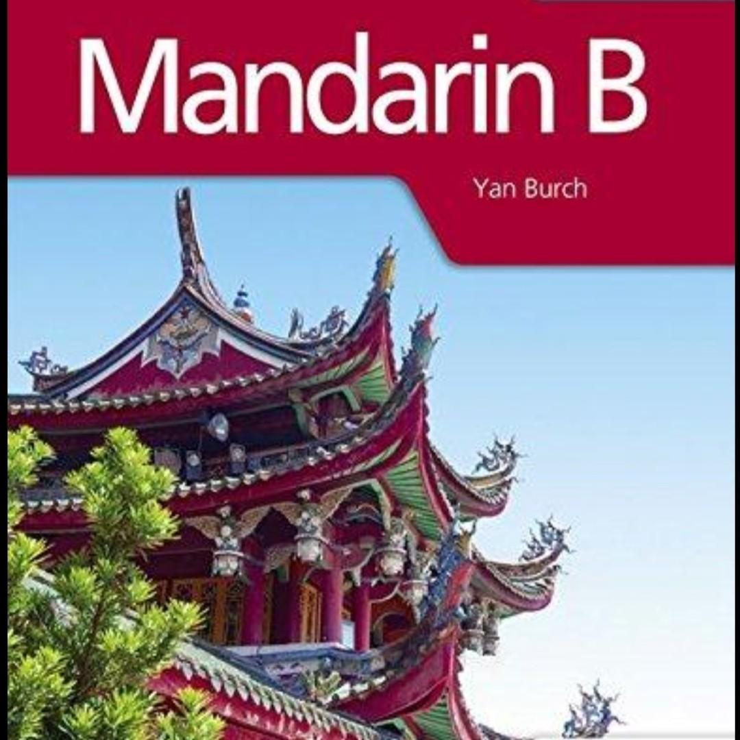 Mandarin B for the IB Diploma by Yan Burch. Hodder Education Dynamic Learning. P2750.