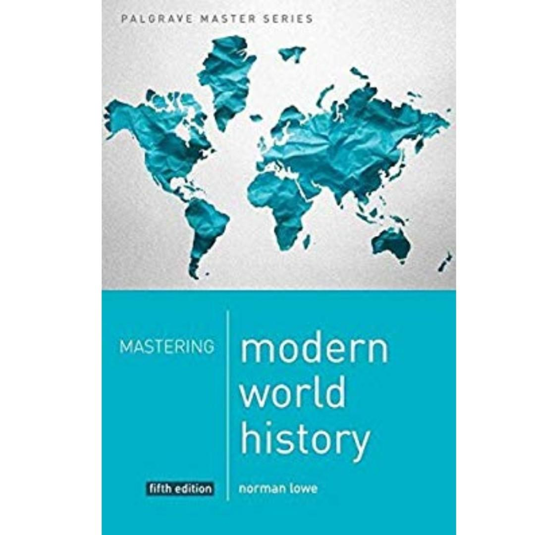 Mastering Modern World History 5th Edition by Norman Lowe Paperback. Published on May 2013 by Palgrave Publisher