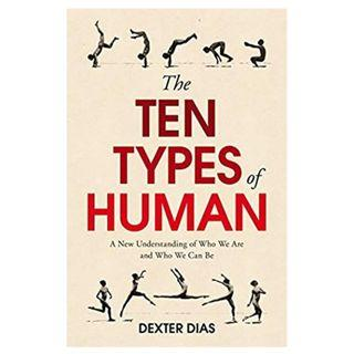 [Ebook] The Ten Types of Human: Who We Are and Who We Can Be by Dexter Dias