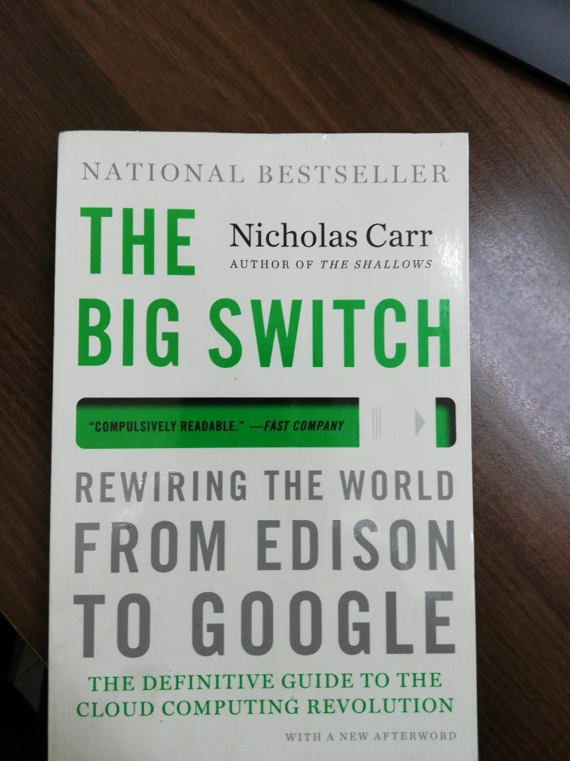 The Big Switch (The Definitive Guide to Cloud Computing Revolution) by Nicholas Carr