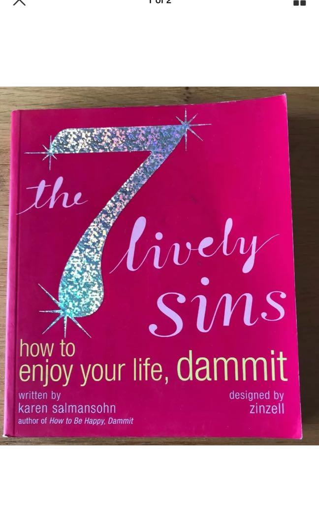 The Seven Lively Sins: How to Enjoy Your Life, Dammit by Karen Salmonsohn...