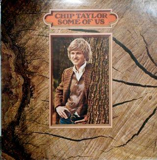 CHIP TAYLOR SOME OF US Vinyl Record