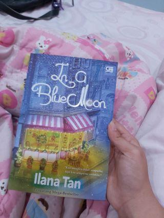 Novel Ilana Tan (IN A BLUE MOON)