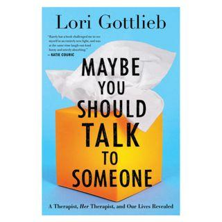 [Ebook] Maybe You Should Talk to Someone: A Therapist, Her Therapist, and Our Lives Revealed by Lori Gottlieb