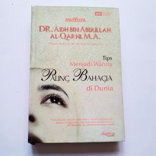 Buku Pengembangan Diri Psikologi Pribadi Judul  Tips Menjadi Wanita Paling Bahagia di Dunia- Dr. Aldin Abdullah al-Qarni, MA.