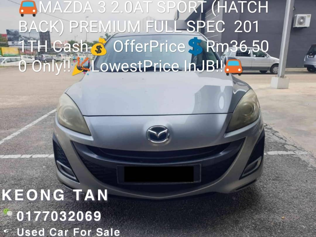 MAZDA 3 2.0AT SPORT(HATCHBACK) PREMIUM FULL SPEC  2011TH Cash💰OfferPrice💲Rm36,500 Only‼ LowestPrice InJB‼ Call📲 0177032069 Keong