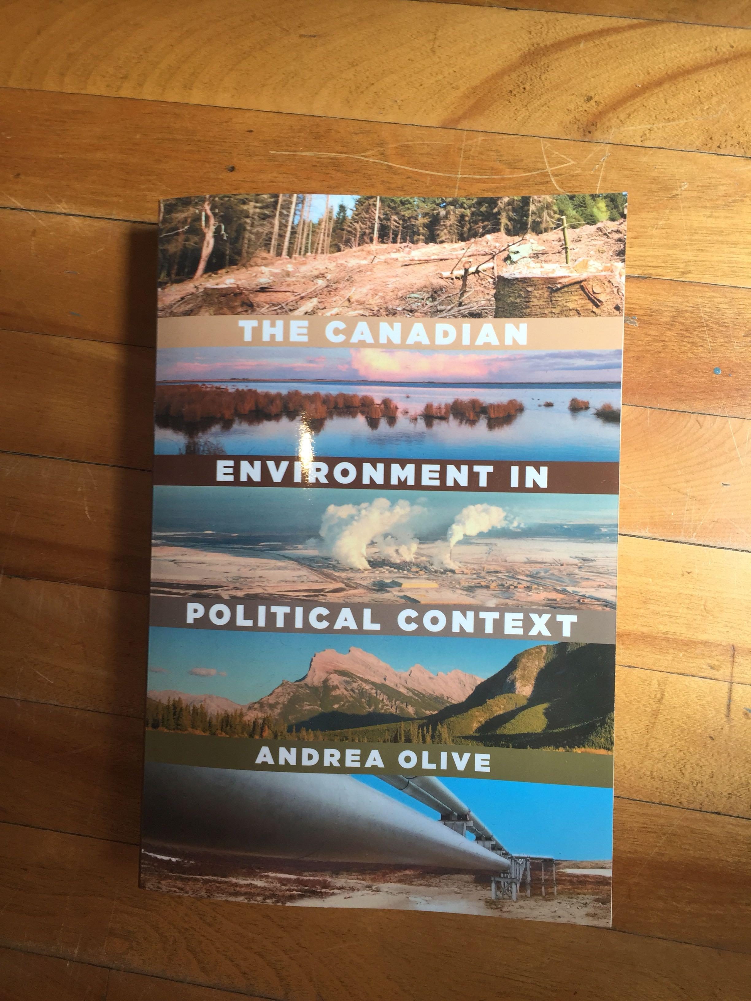 The Canadian environment in political context Andrea Olive