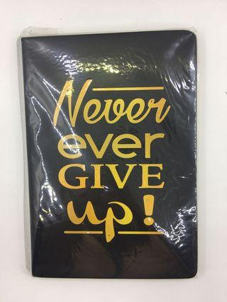 Notebook - Never Ever Give Up