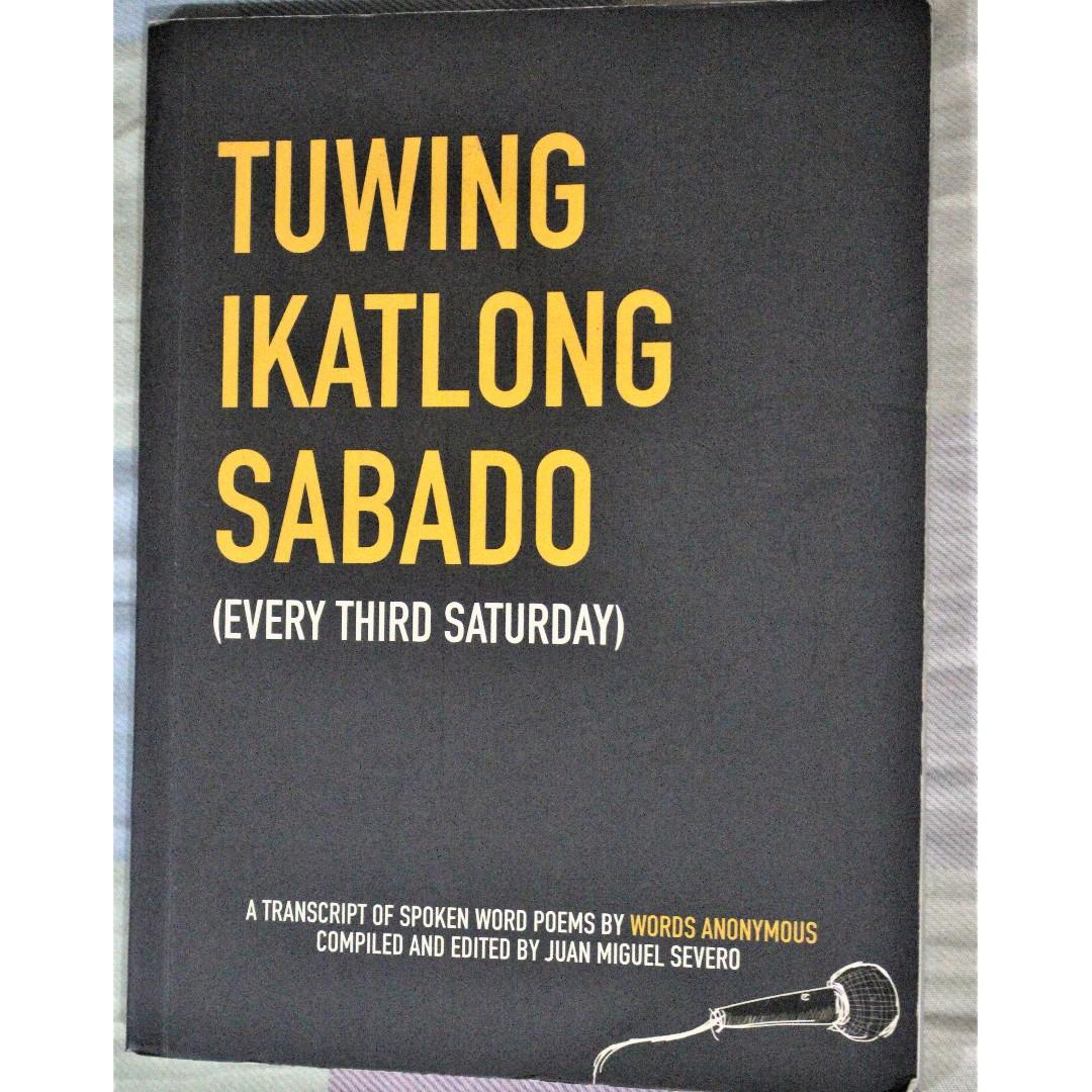 """Tuwing Ikatlong Sabado""  (A Transcript of Spoken Word Poems by Words Anonymous, Compiled and Edited by Juan Miguel Severo)"