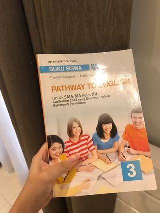 PATHWAY TO ENGLISH SMA 3 KELAS 12 - THERESIA SUDARWATI & EUDIA GRACE